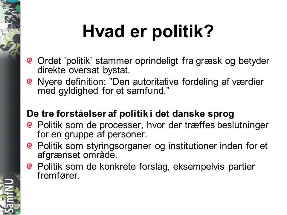 Hvad er politik Ordet 'politik' stammer oprindeligt fra græsk og betyder direkte oversat bystat.