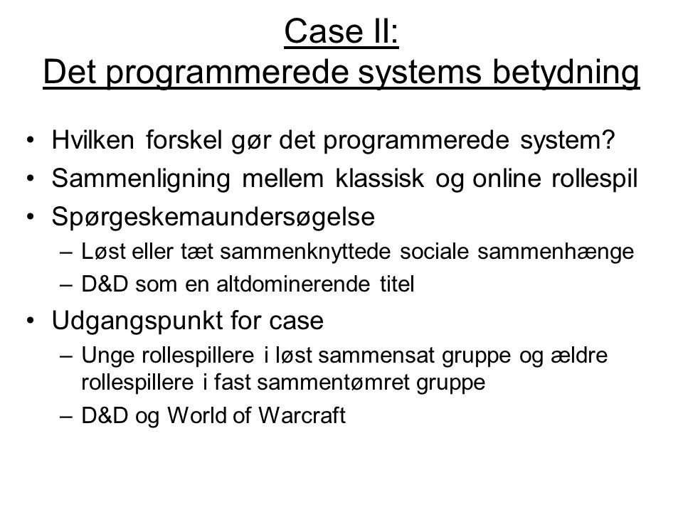 Case II: Det programmerede systems betydning