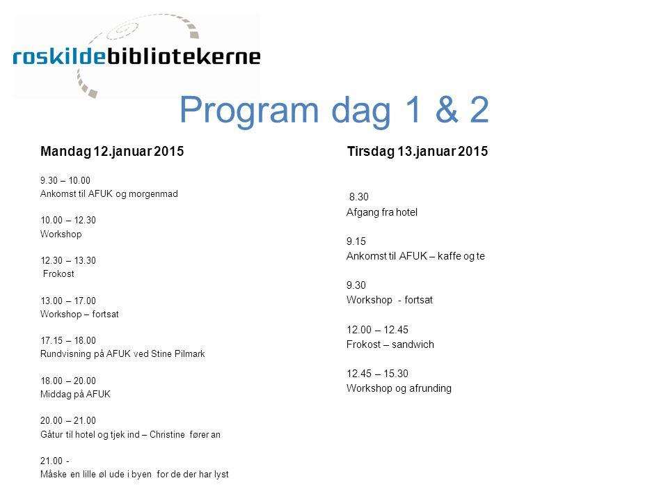 Program dag 1 & 2 Mandag 12.januar 2015 Tirsdag 13.januar 2015 8.30