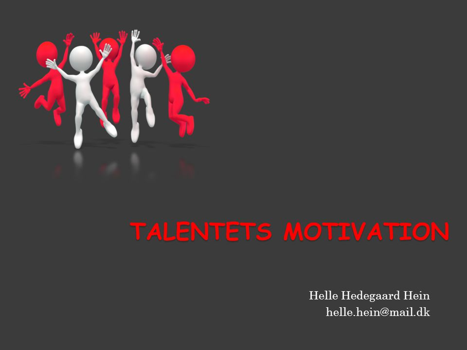 Talentets motivation Helle Hedegaard Hein