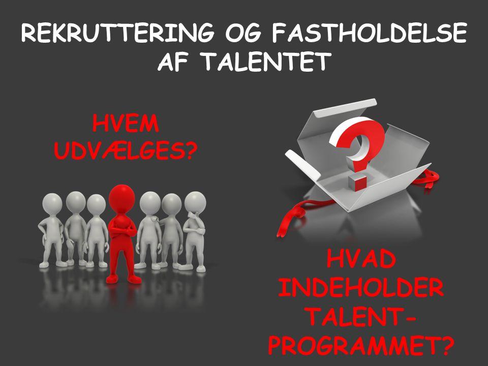rekruttering og fastholdelse af talentet