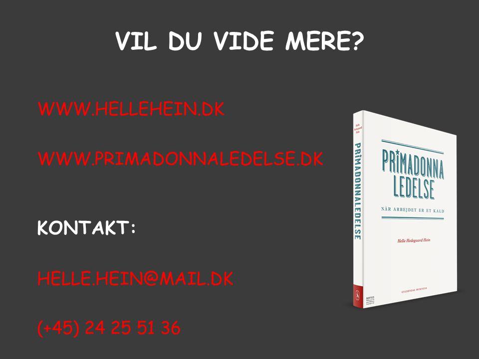 Vil du vide mere KONTAKT: WWW.HELLEHEIN.DK WWW.PRIMADONNALEDELSE.DK