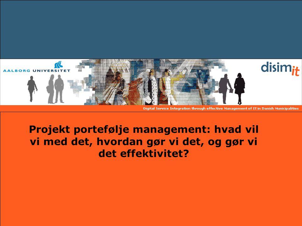 Projekt portefølje management: hvad vil vi med det, hvordan gør vi det, og gør vi det effektivitet