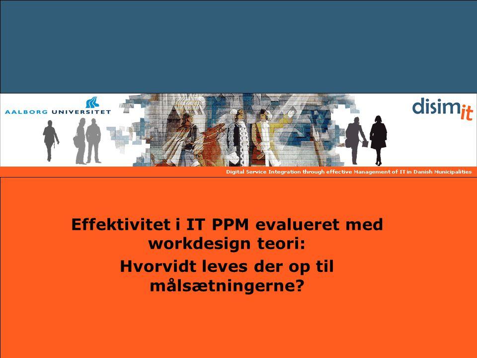 Effektivitet i IT PPM evalueret med workdesign teori: