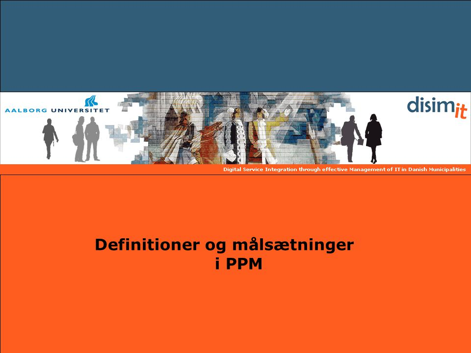 Definitioner og målsætninger i PPM