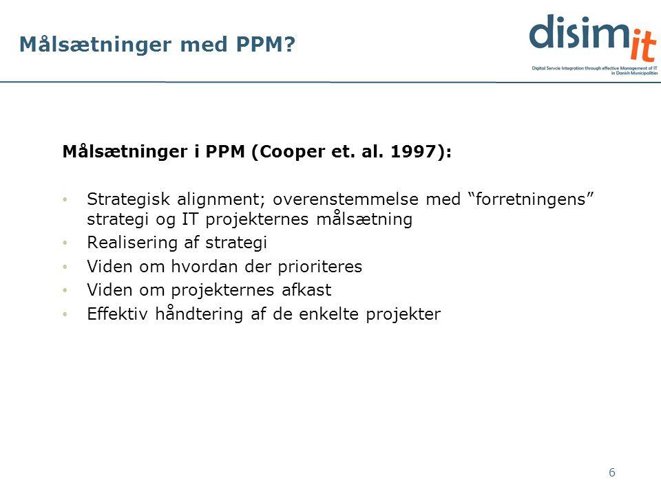 Målsætninger med PPM Målsætninger i PPM (Cooper et. al. 1997):