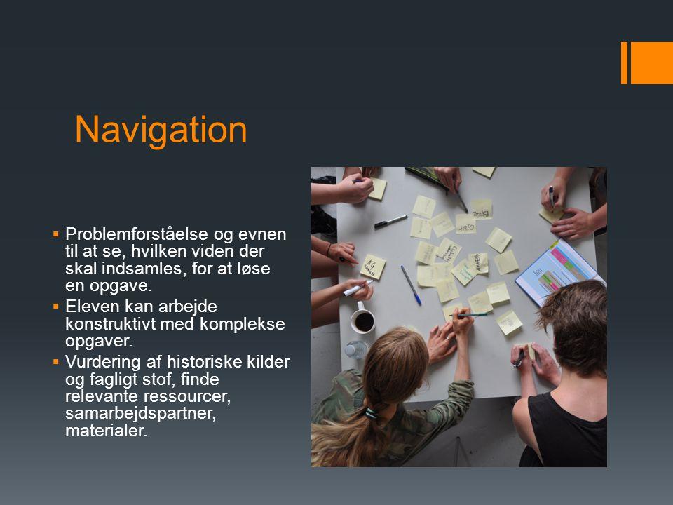 ved Lauta Navigation. Problemforståelse og evnen til at se, hvilken viden der skal indsamles, for at løse en opgave.