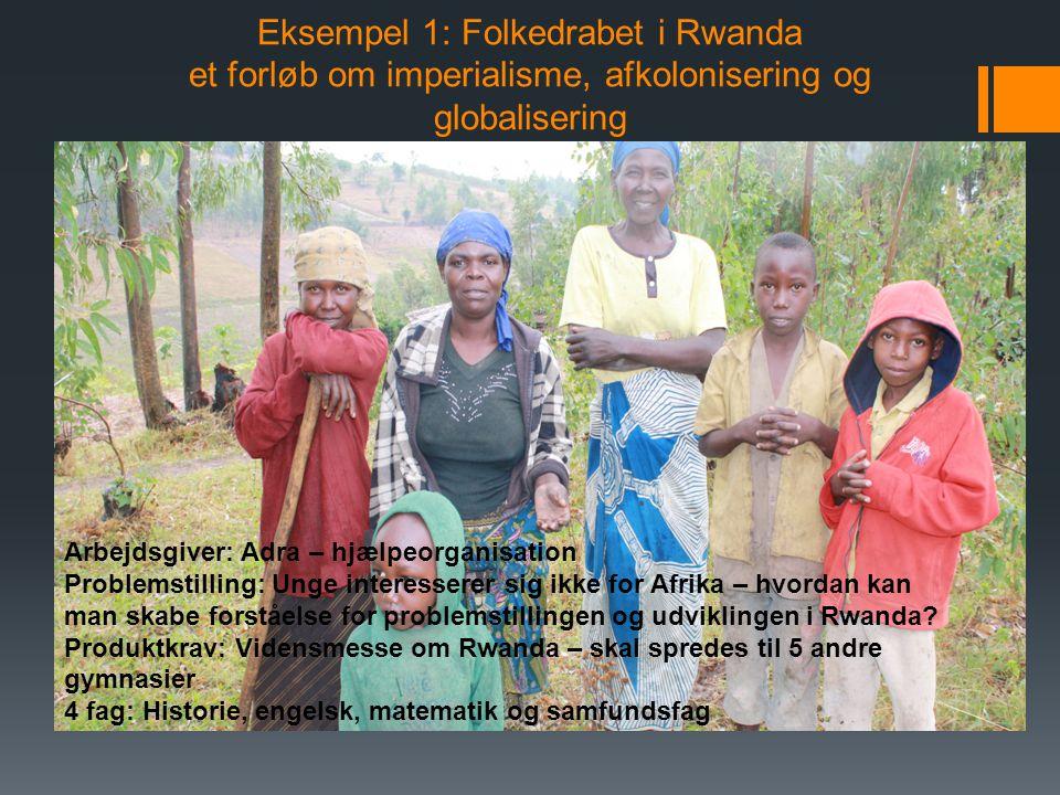 Eksempel 1: Folkedrabet i Rwanda et forløb om imperialisme, afkolonisering og globalisering