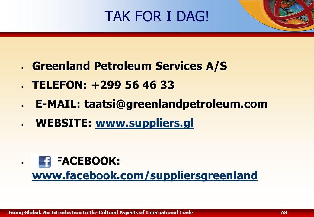 TAK FOR I DAG! Greenland Petroleum Services A/S TELEFON: +299 56 46 33