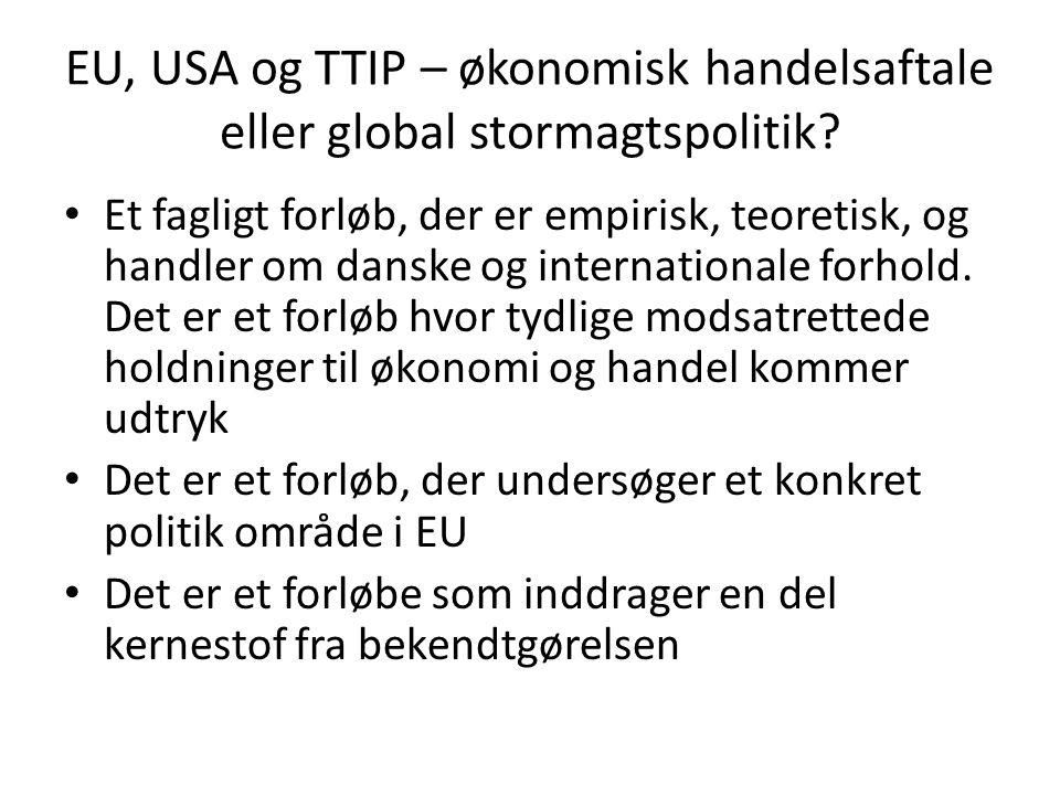 EU, USA og TTIP – økonomisk handelsaftale eller global stormagtspolitik