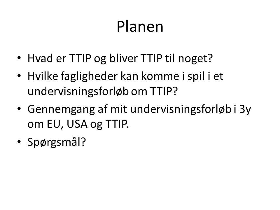 Planen Hvad er TTIP og bliver TTIP til noget