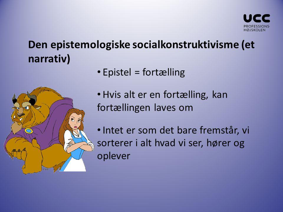 Den epistemologiske socialkonstruktivisme (et narrativ)
