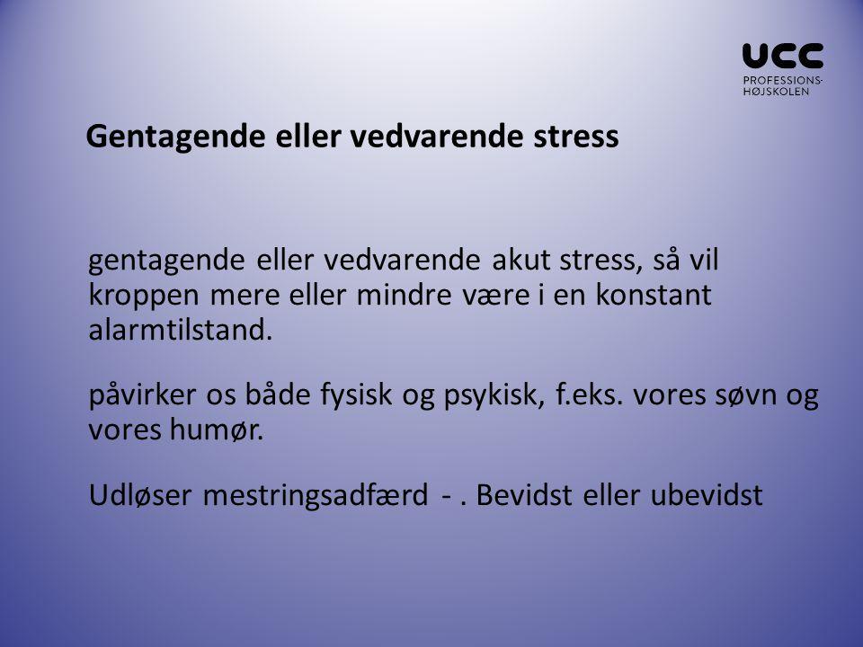 Gentagende eller vedvarende stress