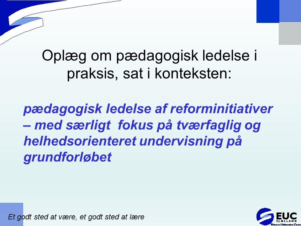 Oplæg om pædagogisk ledelse i praksis, sat i konteksten: