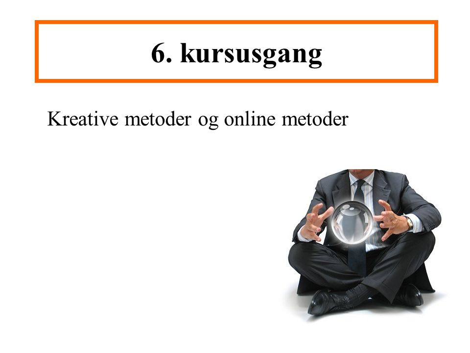Kreative metoder og online metoder