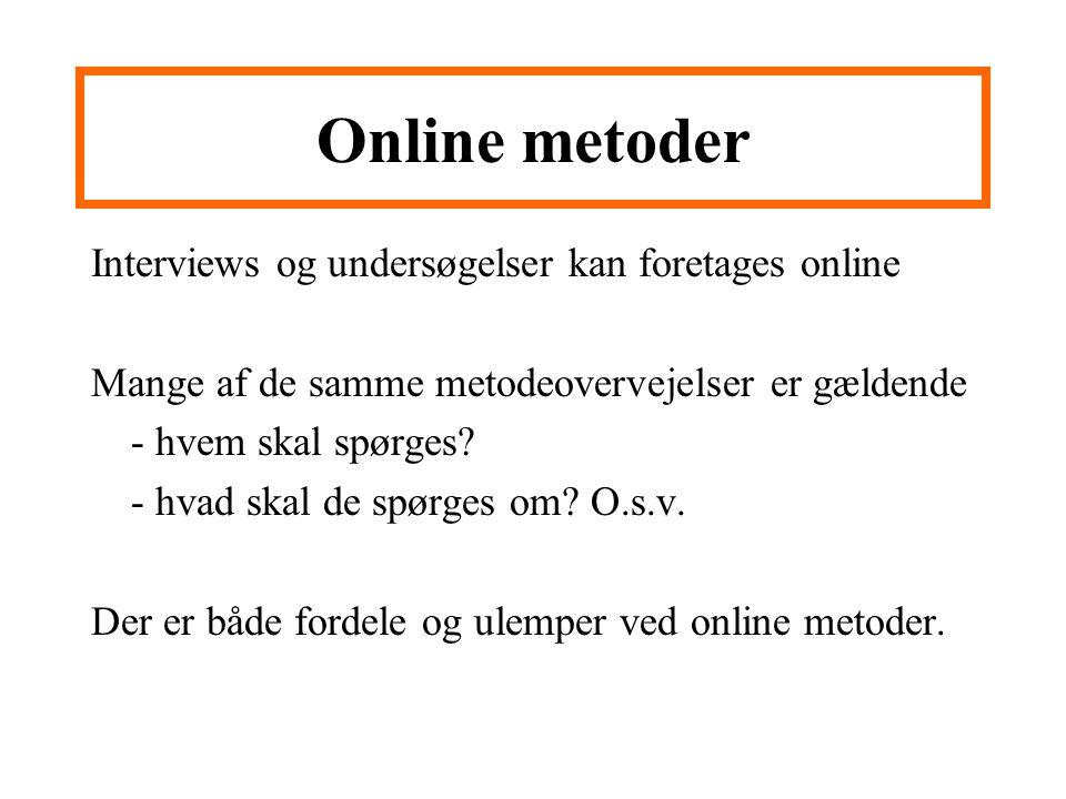 Online metoder Interviews og undersøgelser kan foretages online