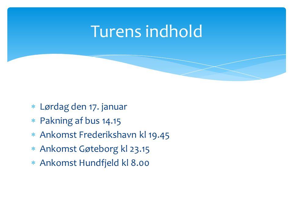 Turens indhold Lørdag den 17. januar Pakning af bus 14.15