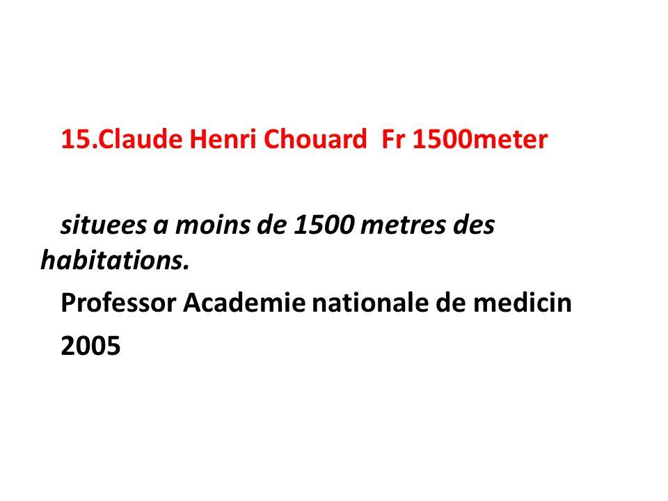 15.Claude Henri Chouard Fr 1500meter situees a moins de 1500 metres des habitations.