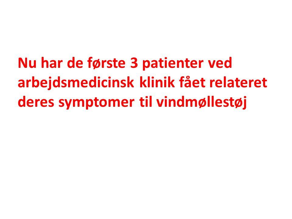 Nu har de første 3 patienter ved arbejdsmedicinsk klinik fået relateret deres symptomer til vindmøllestøj