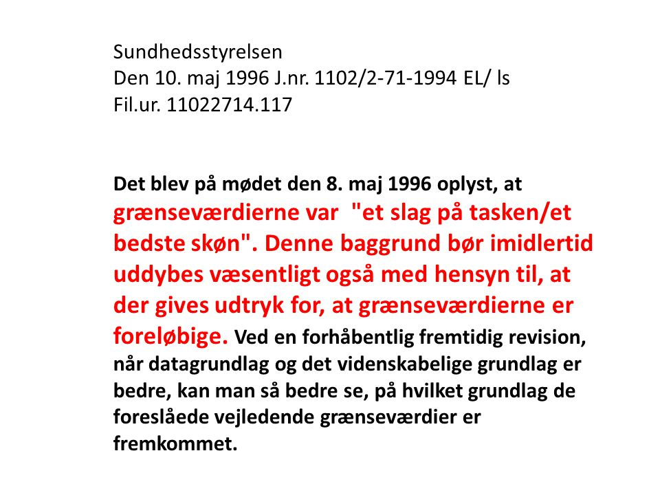 Sundhedsstyrelsen Den 10. maj 1996 J.nr. 1102/2-71-1994 EL/ ls. Fil.ur. 11022714.117.