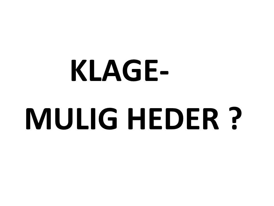 KLAGE- MULIG HEDER