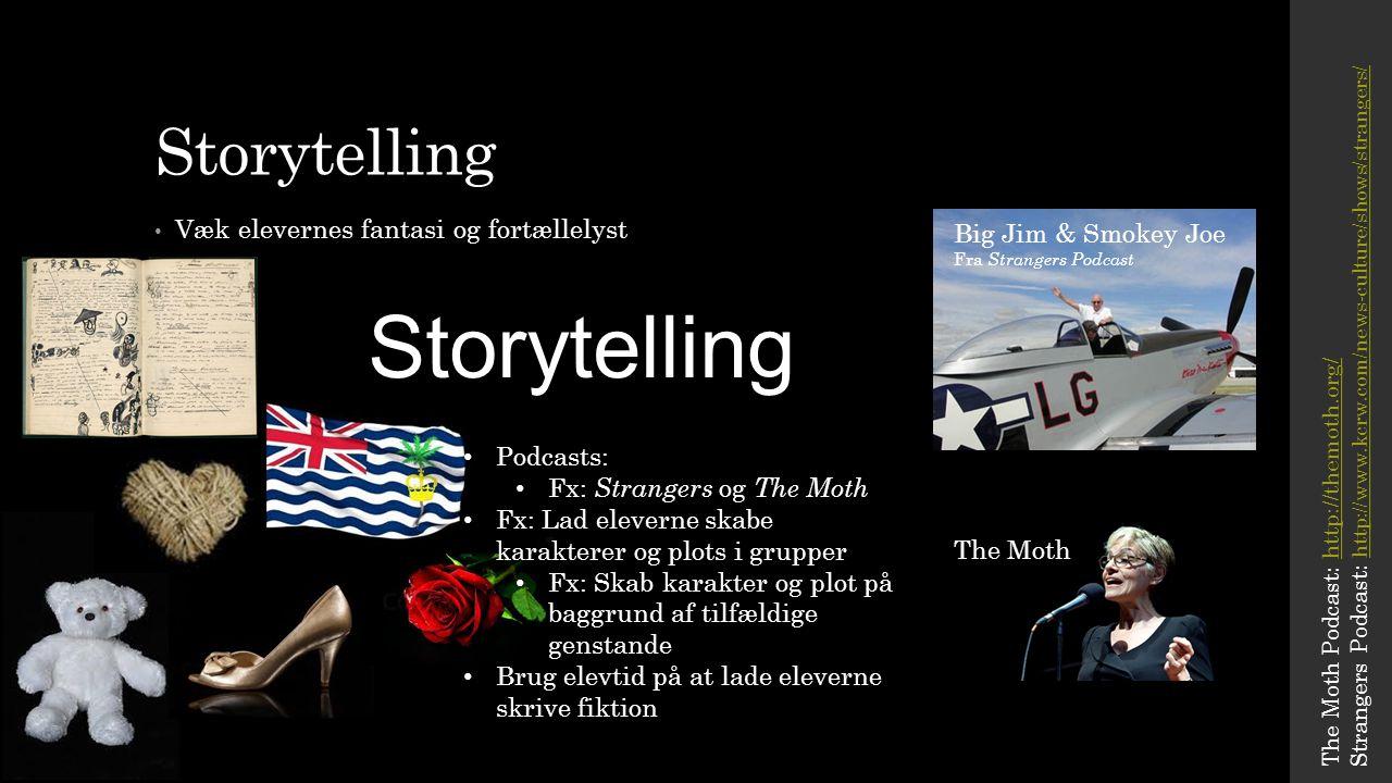 Storytelling Storytelling Væk elevernes fantasi og fortællelyst