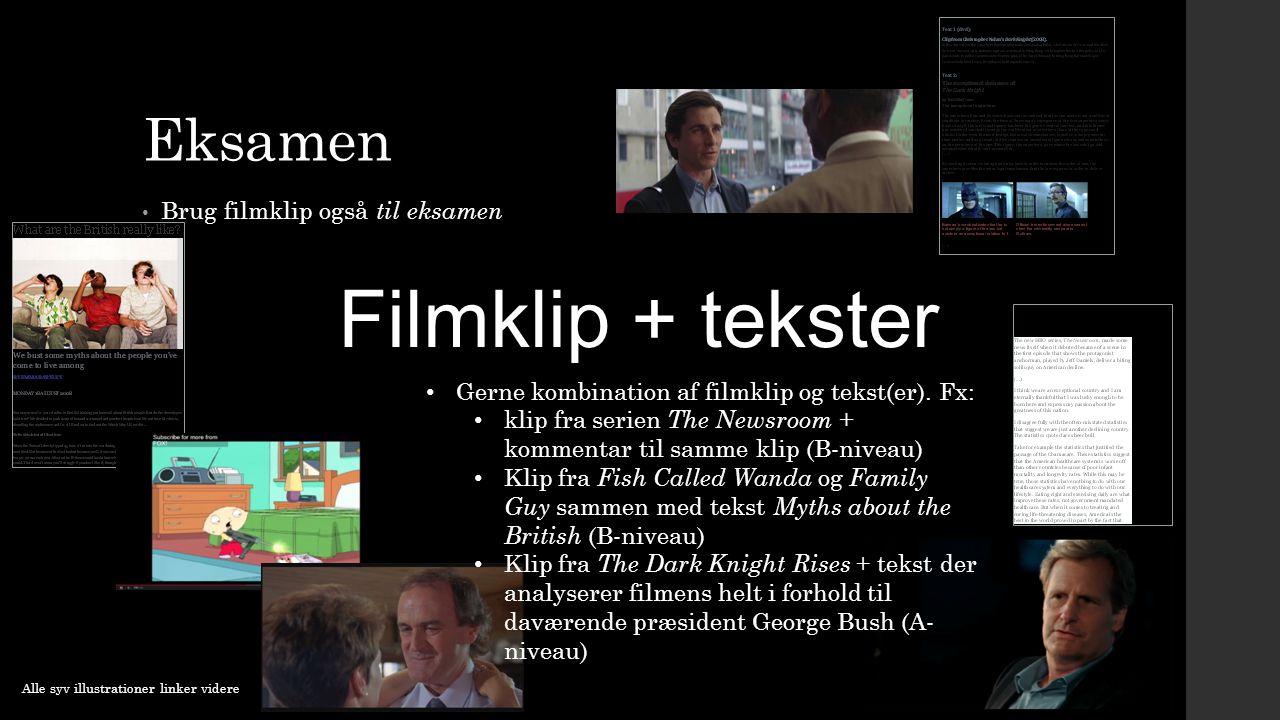 Filmklip + tekster Eksamen Brug filmklip også til eksamen
