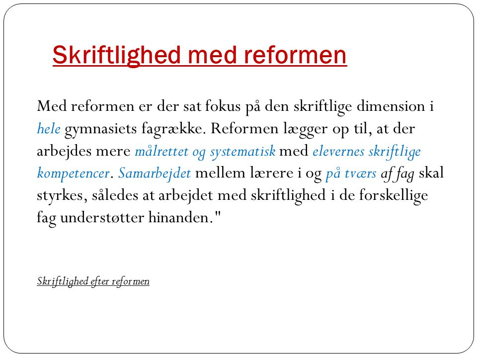 Skriftlighed med reformen