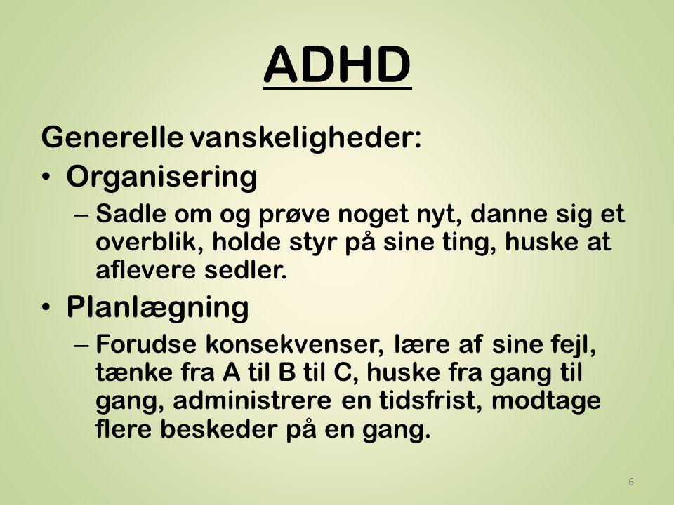 ADHD Generelle vanskeligheder: Organisering Planlægning