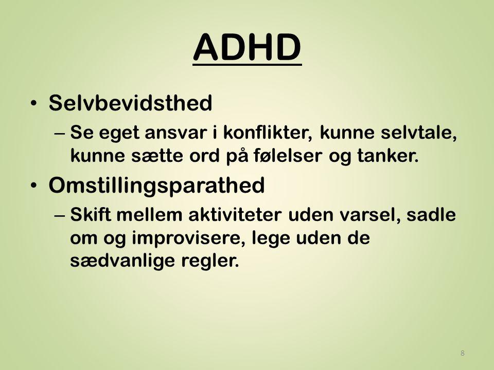 ADHD Selvbevidsthed Omstillingsparathed