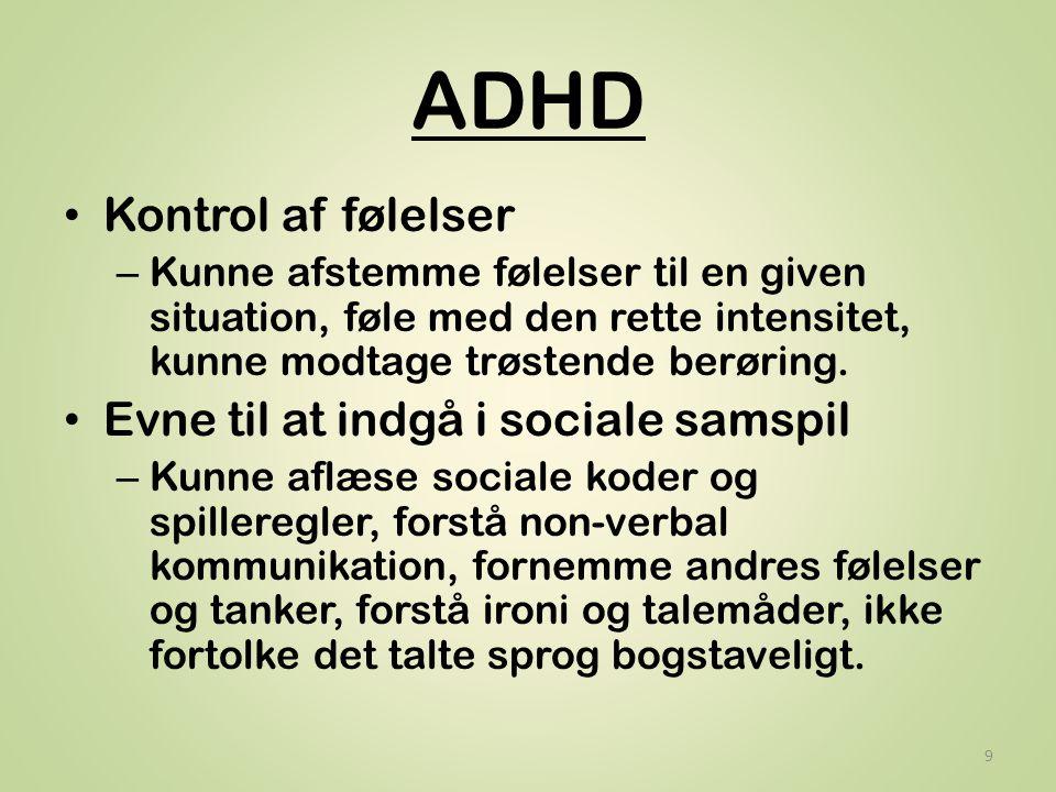 ADHD Kontrol af følelser Evne til at indgå i sociale samspil