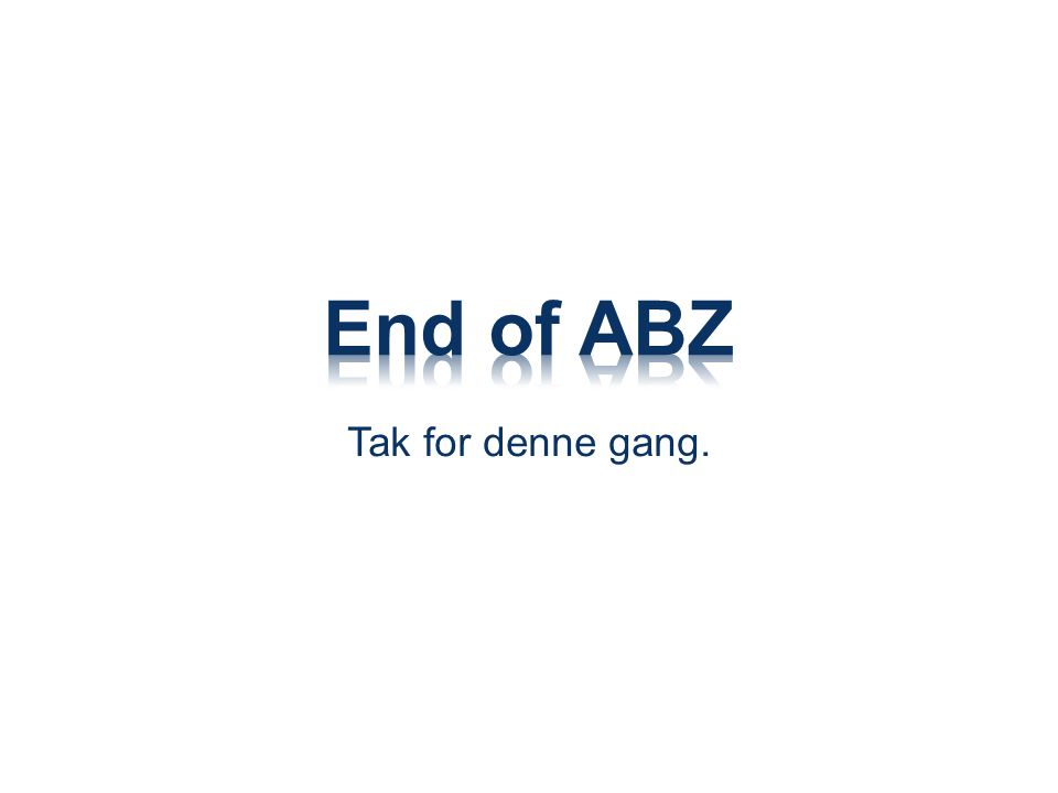 End of ABZ Tak for denne gang.