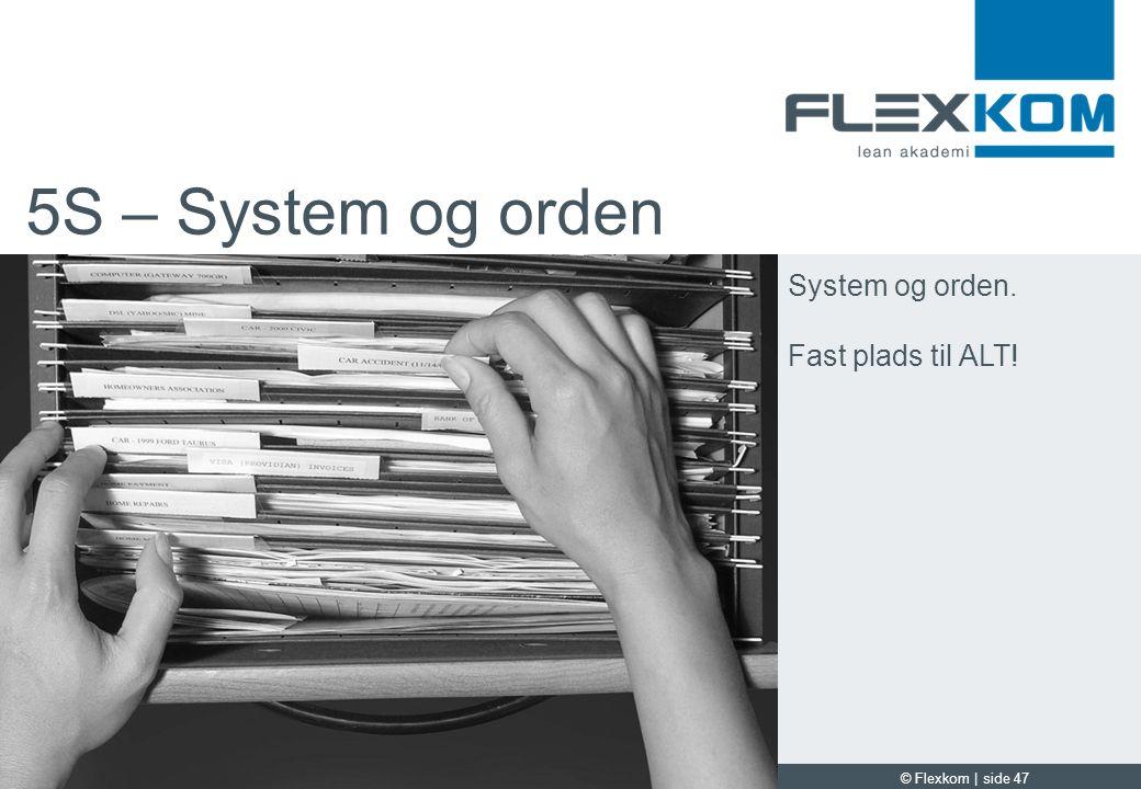 5S – System og orden System og orden. Fast plads til ALT!