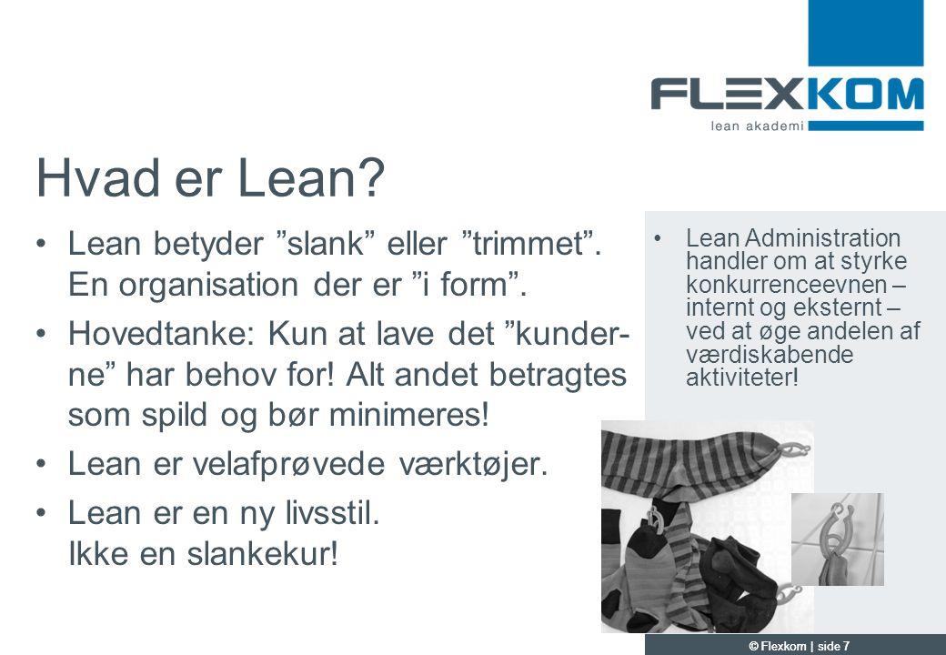 Hvad er Lean Lean betyder slank eller trimmet . En organisation der er i form .