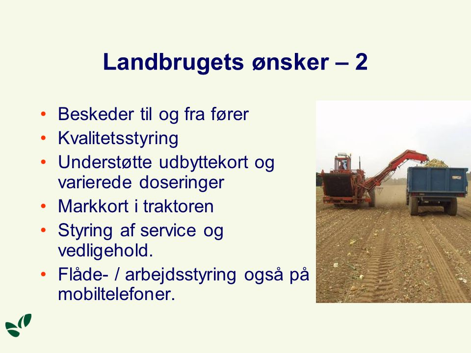 Landbrugets ønsker – 2 Beskeder til og fra fører Kvalitetsstyring