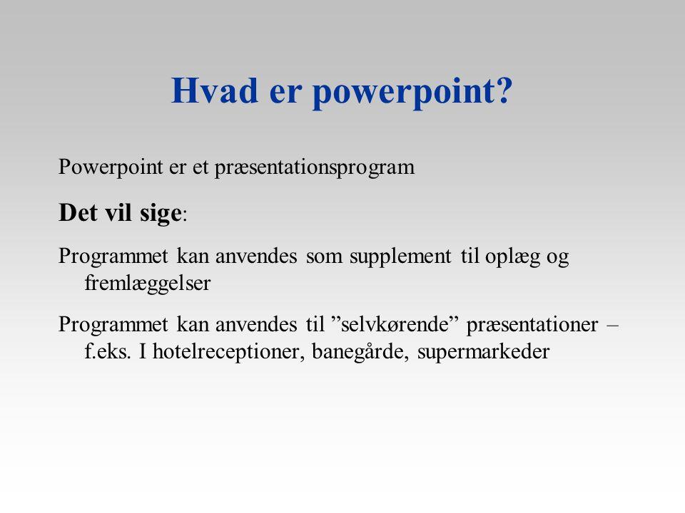 Hvad er powerpoint Det vil sige: