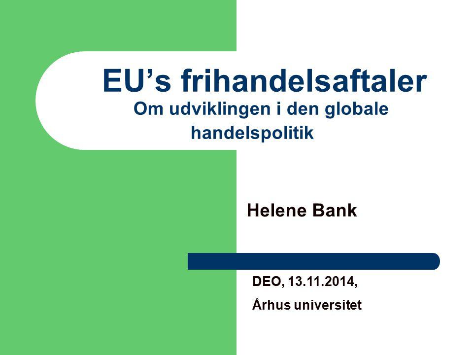 EU's frihandelsaftaler Om udviklingen i den globale handelspolitik