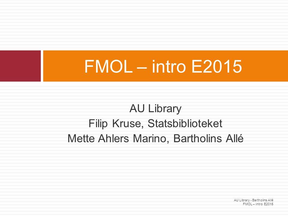 FMOL – intro E2015 AU Library Filip Kruse, Statsbiblioteket