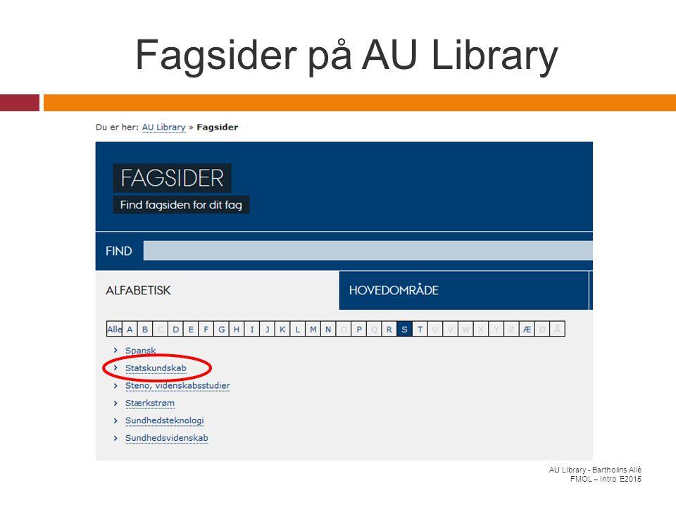 Fagsider på AU Library AU Library - Bartholins Allé FMOL – intro E2015