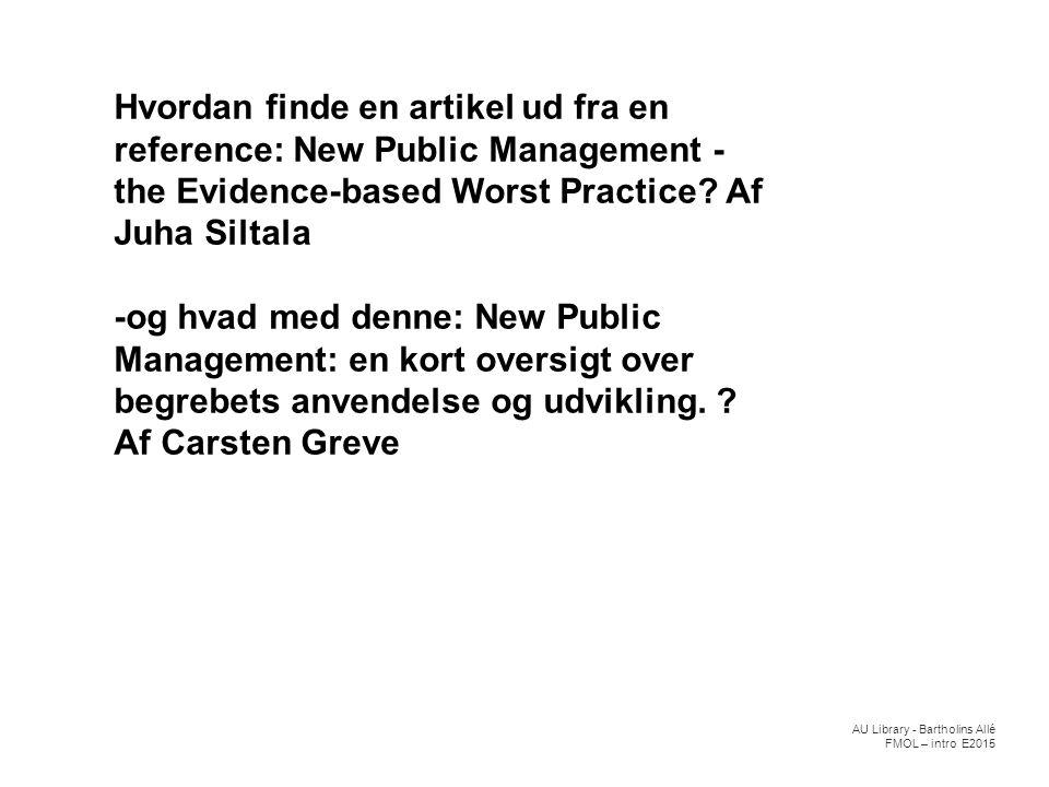 Hvordan finde en artikel ud fra en reference: New Public Management - the Evidence-based Worst Practice Af Juha Siltala