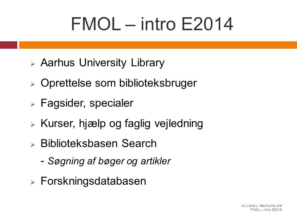 FMOL – intro E2014 Aarhus University Library