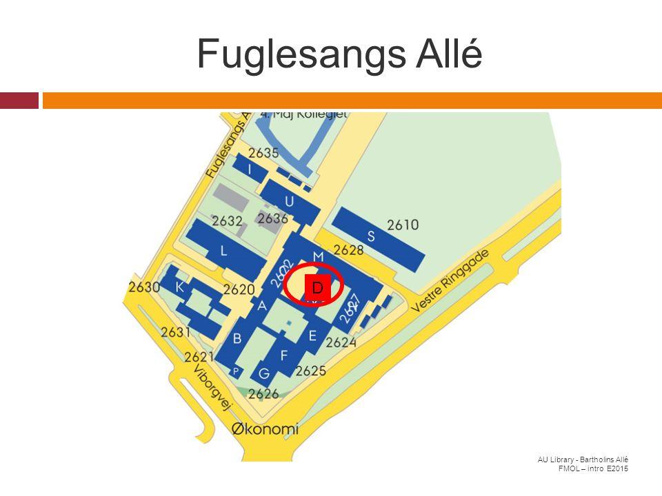 Fuglesangs Allé D AU Library - Bartholins Allé FMOL – intro E2015