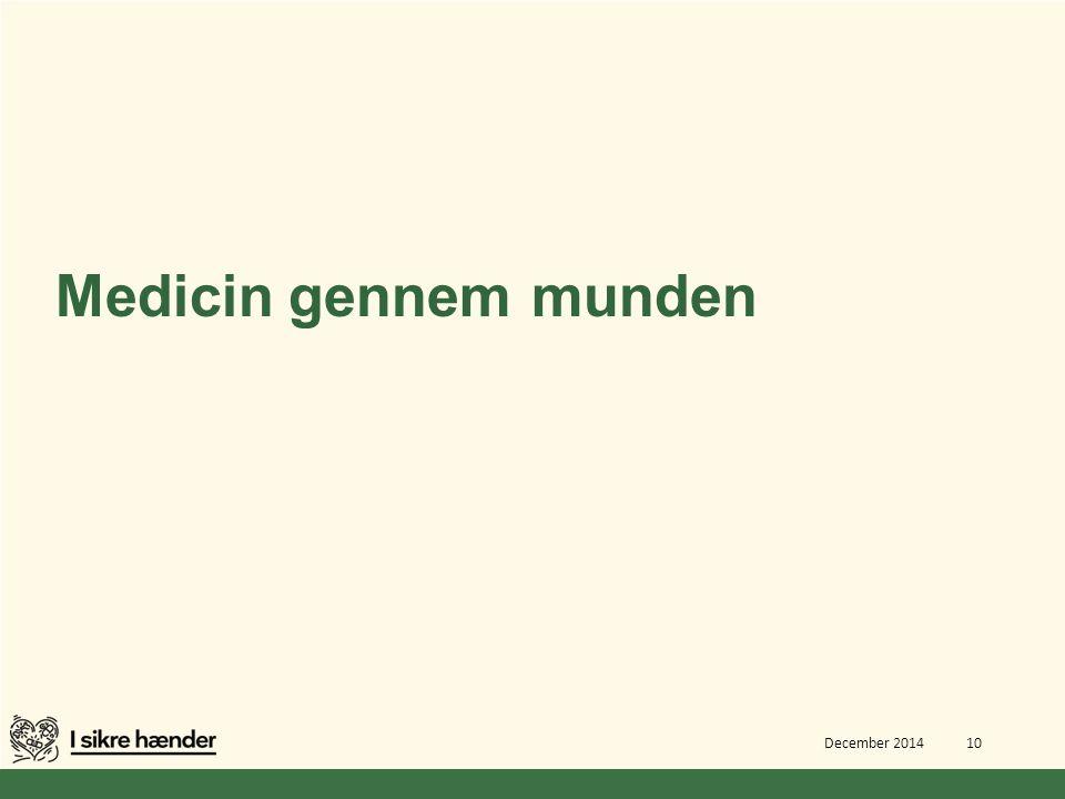 Medicin gennem munden December 2014 10