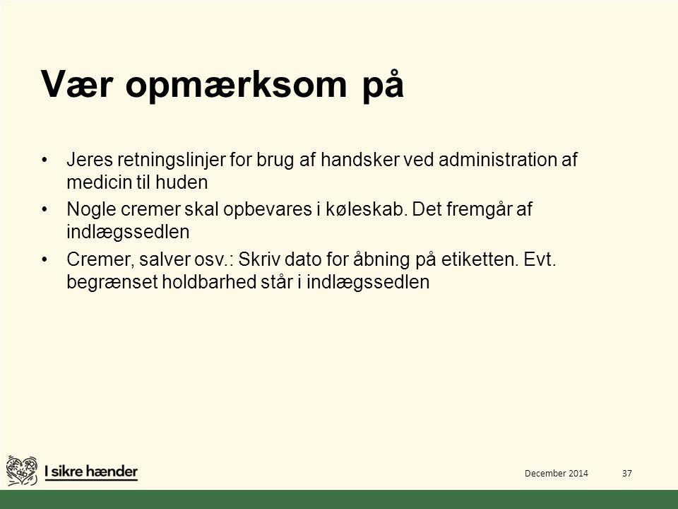 Vær opmærksom på Jeres retningslinjer for brug af handsker ved administration af medicin til huden.