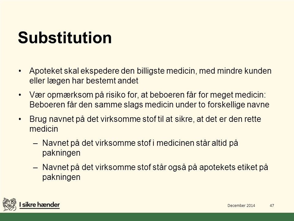 Substitution Apoteket skal ekspedere den billigste medicin, med mindre kunden eller lægen har bestemt andet.