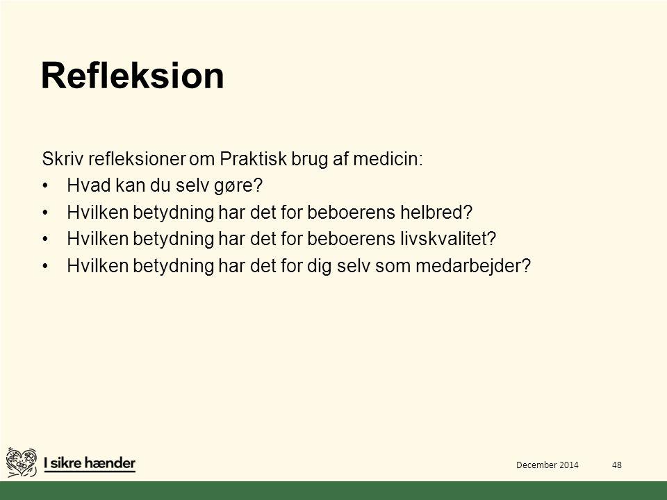 Refleksion Skriv refleksioner om Praktisk brug af medicin:
