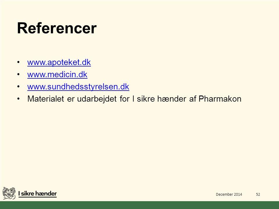 Referencer www.apoteket.dk www.medicin.dk www.sundhedsstyrelsen.dk