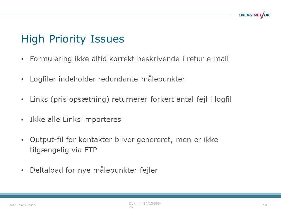 High Priority Issues Formulering ikke altid korrekt beskrivende i retur e-mail. Logfiler indeholder redundante målepunkter.