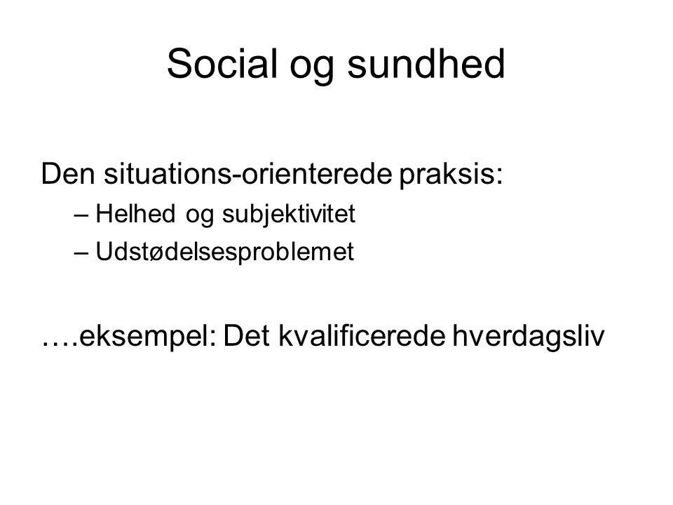 Social og sundhed Den situations-orienterede praksis: