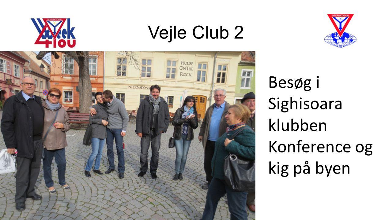Vejle Club 2 Besøg i Sighisoara klubben Konference og kig på byen